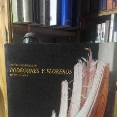Libros de segunda mano: PINTURA ESPAÑOLA DE BODEGONES Y FLOREROS DE 1600 A GOYA, ( CATALOGO RAZONADO EXP. MUSEO DEL PRADO).. Lote 194530767