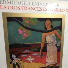 Libros de segunda mano: EL ERMITAGE LENINGRADO - MAESTROS FRANCESES DEL SIGLO XIX - MONTANER Y SIMON 1970. Lote 194555757
