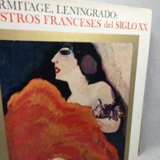 Libros de segunda mano: EL ERMITAGE LENINGRADO - MAESTROS FRANCESES DEL SIGLO XX - MONTANER Y SIMON 1970. Lote 194557267