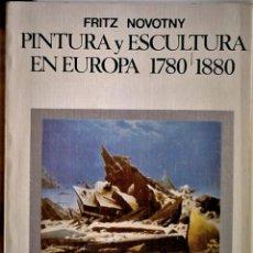 Libros de segunda mano: FRITZ NOVOTNY - PINTURA Y ESCULTURA EN EUROIPA 1780-1880. Lote 194573437