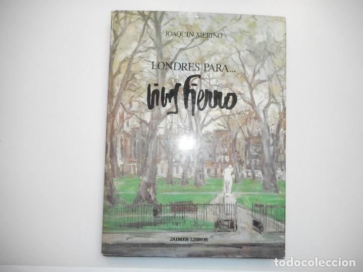 JOAQUÍN MERINO LONDRES PARA ….. VIVES FIERRO Y98824T (Libros de Segunda Mano - Bellas artes, ocio y coleccionismo - Pintura)