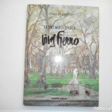 Libros de segunda mano: JOAQUÍN MERINO LONDRES PARA ….. VIVES FIERRO Y98824T. Lote 194582063