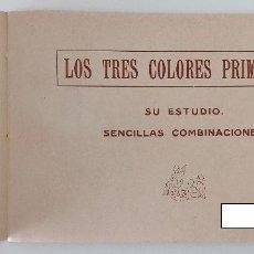 Libros de segunda mano: LOS TRES COLORES PRIMARIOS. SU ESTUDIO SENCILLAS COMBINACIONES. W. Lote 194582225