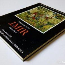 Libros de segunda mano: EXPOSICIÓN JOAQUÍN J. MIR (1873-1940) - MUSEO ARTE MODERNO -PARQUE DE LA CIUDADELA BARCELONA. Lote 194608086