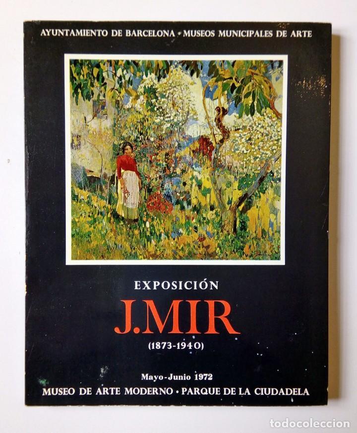 Libros de segunda mano: EXPOSICIÓN JOAQUÍN J. MIR (1873-1940) - MUSEO ARTE MODERNO -PARQUE DE LA CIUDADELA Barcelona - Foto 2 - 194608086