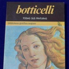Libros de segunda mano: BOTICCELLI, TODAS SUS PINTURAS. RITA DE ANGELIS.. Lote 194613315