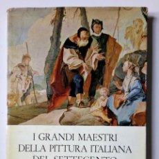 Libros de segunda mano: I GRANDI MAESTRI DELLA PITTURA ITALIANA DEL SETTECENTO - ED. RIZZOLI - 1963 -ILUSTRADO. Lote 194616071