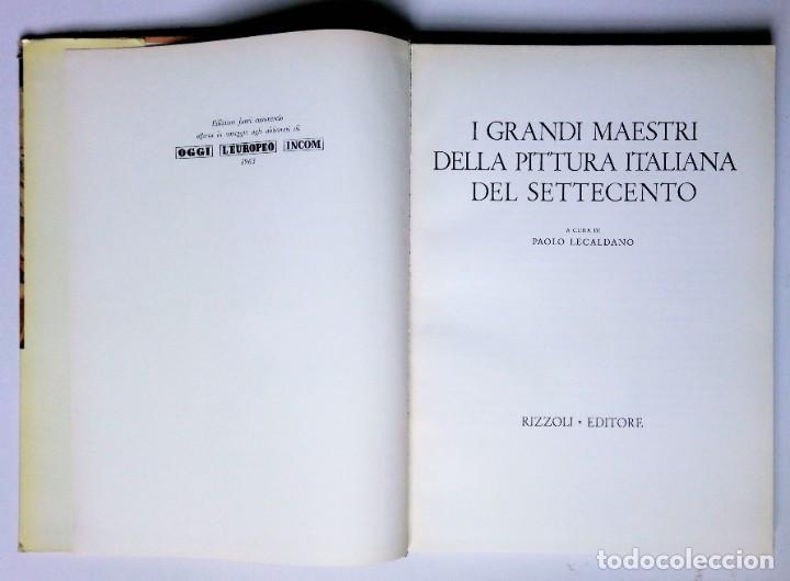 Libros de segunda mano: I GRANDI MAESTRI DELLA PITTURA ITALIANA DEL SETTECENTO - ED. RIZZOLI - 1963 -ILUSTRADO - Foto 2 - 194616071