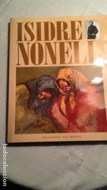 ISIDRE NONELL -1995, EDICIONES POLÍGRAFA. MAS DE 50 REPRODUCCIONES (Libros de Segunda Mano - Bellas artes, ocio y coleccionismo - Pintura)