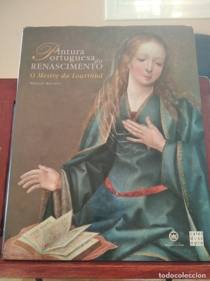 PINTURA PORTUGUESA DO RENASCIMENTO- DA LOURINBA--M. BATOREO-NUMERADO 33/50 -FIRM. Y DEDIC. AUTOR (Libros de Segunda Mano - Bellas artes, ocio y coleccionismo - Pintura)