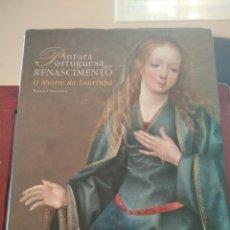 Libros de segunda mano: PINTURA PORTUGUESA DO RENASCIMENTO- DA LOURINBA--M. BATOREO-NUMERADO 33/50 -FIRM. Y DEDIC. AUTOR. Lote 194616806
