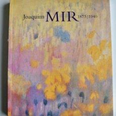 Libros de segunda mano: CATÁLOGO EXPOSICIÓN. JOAQUIM MIR (1873/1940). FUNDACIÓN CULTURAL MAPFRE. MADRID, 2004-2005. Lote 194638122