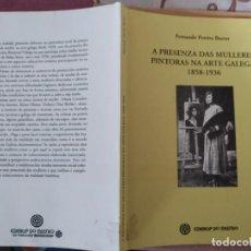 Libros de segunda mano: A PRESENZA DAS MULLERES PINTORAS NA ARTE GALEGA. 1858-1836. FERNANDO PEREIRA. E. DO CASTRO. Lote 194660645