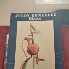 Libros de segunda mano: JULIO GONZALEZ-DIBUJOS--MINISTERIO DE CULTURA-1982-SALAS PABLO RUIZ PICASSO-. Lote 194687592