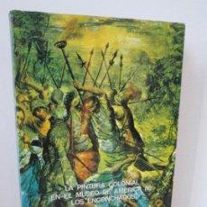 Libros de segunda mano: LA PINTURA COLONIAL EN EL MUSEO DE AMERICA (II): LOS ENCONCHADOS. Mª CONCEPCION GARCIA SAIZ. 1980. Lote 194690467