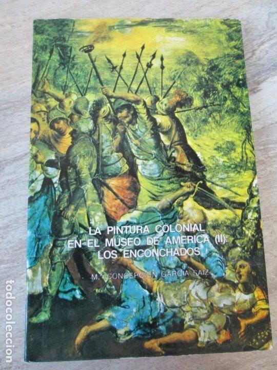 Libros de segunda mano: LA PINTURA COLONIAL EN EL MUSEO DE AMERICA (II): LOS ENCONCHADOS. Mª CONCEPCION GARCIA SAIZ. 1980 - Foto 6 - 194690467