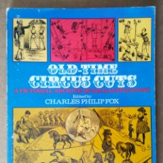 Libros de segunda mano: OLD-TIME CIRCUS CUTS: A PICTORIAL ARCHIVE OF 202 ILLUSTRATIONS, POR CHARLES PHILIP FOX (DOVER). Lote 194706691