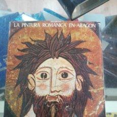 Libros de segunda mano: LA PINTURA ROMÁNICA EN ARAGÓN, ZARAGOZA 1978. Lote 194717078