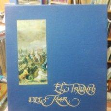Libros de segunda mano: EL TRIUNFO DEL MAR. LAS RIQUEZAS MARINAS EN LA PINTURA EUROPEA DEL SIGLO XVII. Lote 194717250