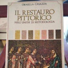 Libros de segunda mano: IL RESTAURO PITTORICO-NELL' UNITA' DI METODOLOGIA-ORNELLA CASAZZA-FIRENZE-1981. Lote 194719623