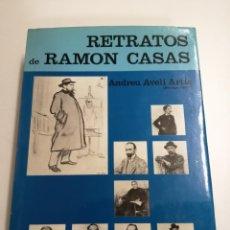 Libros de segunda mano: RETRATOS DE RAMÓN CASAS. ANDREU AVELÍ ARTÍS, SEMPRONIO. 1971 BARCELONA. ED.: POLÍGRAFA.. Lote 194754791