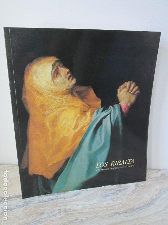 LOS RIBALTA Y LA PINTURA VALENCIANA DE SU TIEMPO. 1987. MUSEO DEL PRADO.MINISTERIO DE CULTURA (Libros de Segunda Mano - Bellas artes, ocio y coleccionismo - Pintura)