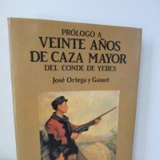Libros de segunda mano: PROLOGO A VEINTE AÑOS DE CAZA MAYOR DEL CONDE DE YEBES. JOSE ORTEGA Y GASSET. EDITORIAL LABOR 1983. Lote 194779238