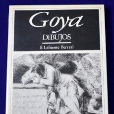 Libros de segunda mano: GOYA. DIBUJOS. LAFUENTE FERRARI, ENRIQUE. Lote 194781247