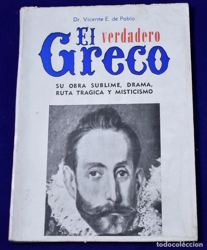 EL VERDADERO GRECO. DR. VICENTE E. DE PABLO (Libros de Segunda Mano - Bellas artes, ocio y coleccionismo - Pintura)