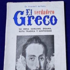 Libros de segunda mano: EL VERDADERO GRECO. DR. VICENTE E. DE PABLO. Lote 194785171