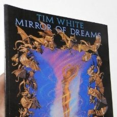 Libros de segunda mano: MIRROR OF DREAMS - TIM WHITE. Lote 194860190