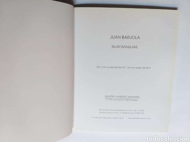 Libros de segunda mano: Juan Barjola tauromaquias . Galería Leandro Navarro 2011 2012 .. ...pintura segunda mitad XX - Foto 6 - 194862285