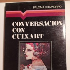 Libros de segunda mano: CONVERSACION CON CUIXART - PALOMA CHAMORRO. Lote 194932782