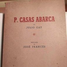 Libros de segunda mano: P. CASAS ABARCA- JULIO GAY. Lote 194933303