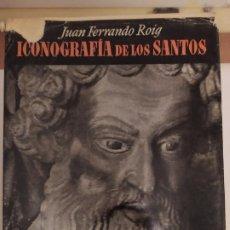 Libros de segunda mano: ICONOGRAFIA DE LOS SANTOS - JUAN FERRANDO ROIG.. Lote 194934522