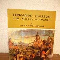 Libros de segunda mano: FERNANDO GALLEGO Y SU TALLER EN SALAMANCA (1979) JOSÉ LUIS GARCÍA SEBASTIÁN. Lote 194948162