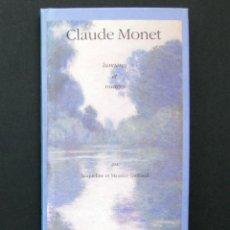 Libros de segunda mano: CLAUDE MONET. LUMIÊRES ET NUAGES – JACQUELINE ET MAURICE GUILLAUD – 1989. Lote 195019146