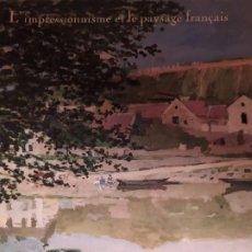 Libros de segunda mano: L´IMPRESSIONNISME ET LE PAYSAGE FRANÇAIS. Lote 195029667