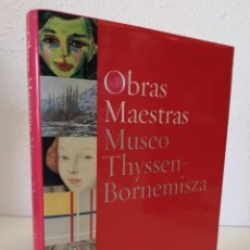 Libros de segunda mano: LIBRO OBRAS MAESTRAS MUSEO THYSSEN BORNEMISZA. Lote 195041876