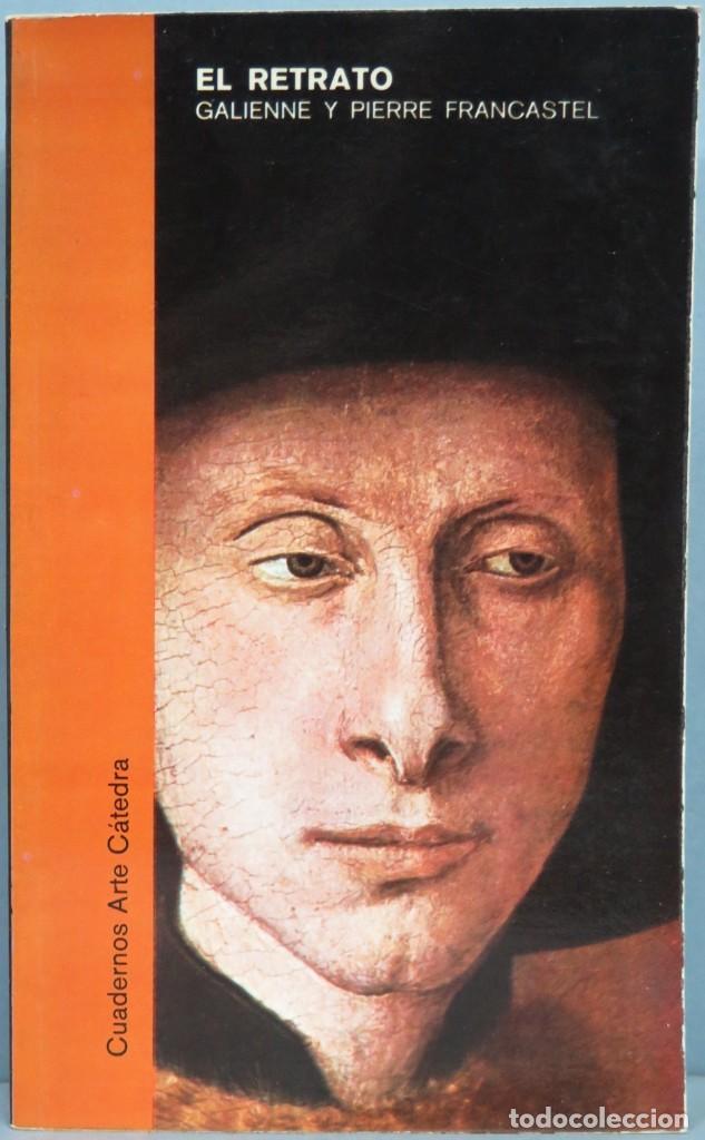 EL RETRATO. GALIENNE Y PIERRE FRANCASTEL (Libros de Segunda Mano - Bellas artes, ocio y coleccionismo - Pintura)