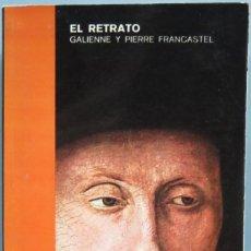Libros de segunda mano: EL RETRATO. GALIENNE Y PIERRE FRANCASTEL. Lote 195042038