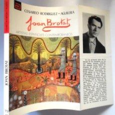 Libros de segunda mano: JOAN BROTAT, UNA MONOGRAFÍA DE CESÁREO RODRÍGUEZ-AGUILERA. Lote 195051111
