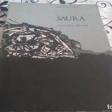 Libros de segunda mano: ANTONIO SAURA, LA OBRA GRÁFICA 1958-1984. Lote 195069545