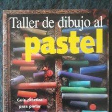 Libros de segunda mano: TALLER DE DIBUJO AL PASTEL. GUÍA PRÁCTICA PARA DIBUJAR Y PINTAR / HAZEL HARRISON / EDITORIAL KONEMAN. Lote 195073925