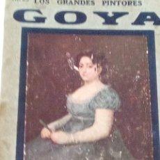 Libros de segunda mano: GOYA.LOS GRANDES PINTORES Nº 23. CASA EDITORIAL HISPANO- AMERICANA. Lote 195085363