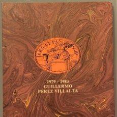 Libros de segunda mano: GUILLERMO PÉREZ VILLALTA. OBRAS REALIZADA ENTRE 1979 Y 1983. Lote 195112571