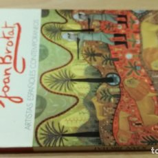 Libros de segunda mano: JOAN BROTAT - CESAREO RODRIGUEZ AGUILERA - ARTISTAS ESPAÑOLES CONTEMPORANEOSK404. Lote 195132576