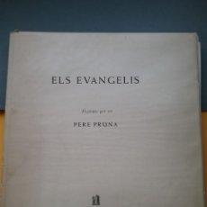 Libros de segunda mano: ELS EVANGELIS ILUSTRATS PER PERE PRUNA EDITORIAL BARNA S.A. 1961. 35 LITOGRAFÍAS.. Lote 195179660