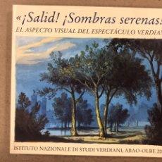 Libros de segunda mano: ¡SALID! ¡SOMBRAS SERENAS! EL ASPECTO VISUAL DEL ESPECTÁCULO VERDIANO. ISTITUTO NAZIONALE DI STUDI. Lote 195189166