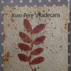 Libros de segunda mano: JOAN PERE VILADECANS, A VILADECANS, . Lote 195243011
